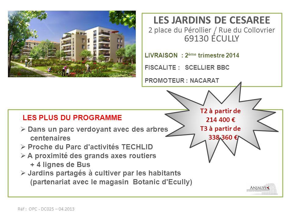 LES JARDINS DE CESAREE 2 place du Pérollier / Rue du Collovrier 69130 ÉCULLY LIVRAISON : 2 ème trimestre 2014 FISCALITE : SCELLIER BBC PROMOTEUR : NAC