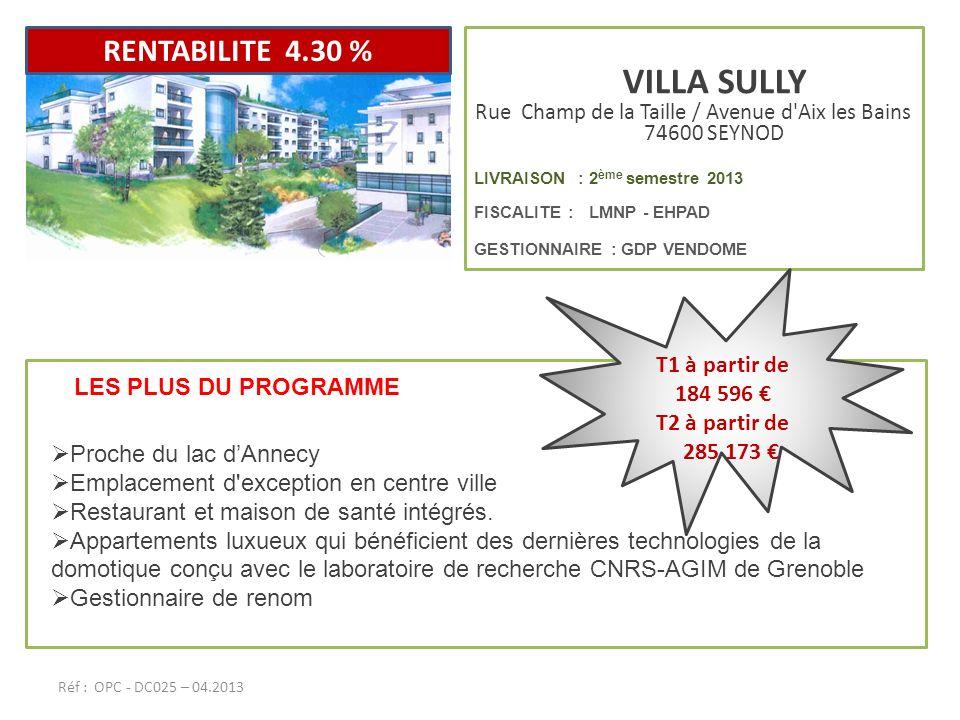 VILLA SULLY Rue Champ de la Taille / Avenue d'Aix les Bains 74600 SEYNOD LIVRAISON : 2 ème semestre 2013 FISCALITE : LMNP - EHPAD GESTIONNAIRE : GDP V