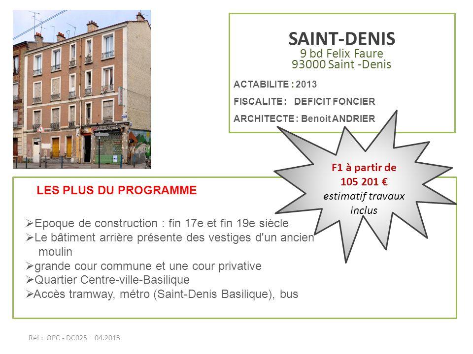SAINT-DENIS 9 bd Felix Faure 93000 Saint -Denis ACTABILITE : 2013 FISCALITE : DEFICIT FONCIER ARCHITECTE : Benoit ANDRIER LES PLUS DU PROGRAMME Epoque