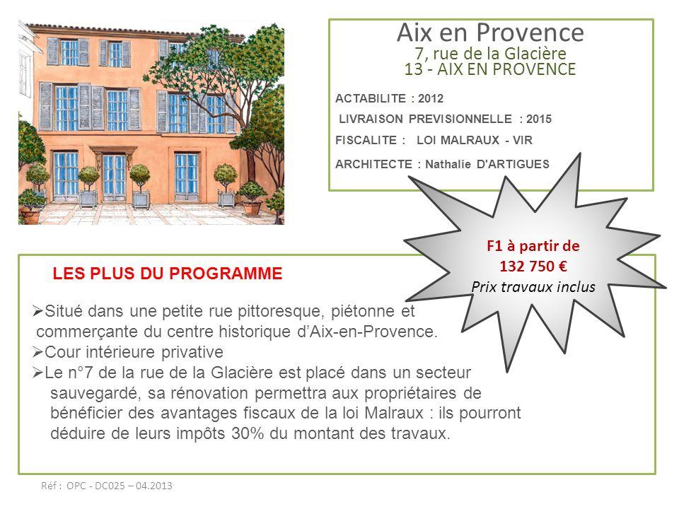 Aix en Provence 7, rue de la Glacière 13 - AIX EN PROVENCE ACTABILITE : 2012 LIVRAISON PREVISIONNELLE : 2015 FISCALITE : LOI MALRAUX - VIR ARCHITECTE