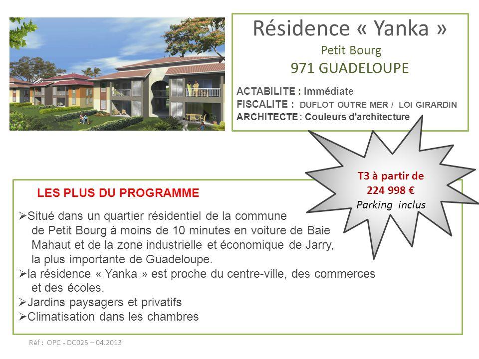 Résidence « Yanka » Petit Bourg 971 GUADELOUPE ACTABILITE : Immédiate FISCALITE : DUFLOT OUTRE MER / LOI GIRARDIN ARCHITECTE : Couleurs d'architecture