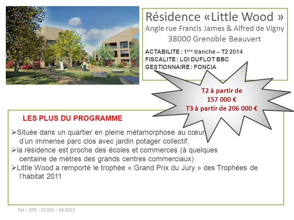 Résidence «Little Wood » Angle rue Francis James & Alfred de Vigny 38000 Grenoble Beauvert ACTABILITE : 1 ère tranche – T2 2014 FISCALITE : LOI DUFLOT
