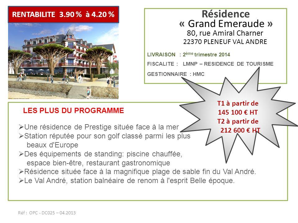 Résidence « Grand Emeraude » 80, rue Amiral Charner 22370 PLENEUF VAL ANDRE LIVRAISON : 2 ème trimestre 2014 FISCALITE : LMNP – RESIDENCE DE TOURISME