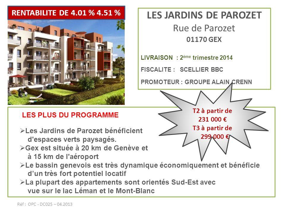 LES JARDINS DE PAROZET Rue de Parozet 01170 GEX LIVRAISON : 2 ème trimestre 2014 FISCALITE : SCELLIER BBC PROMOTEUR : GROUPE ALAIN CRENN LES PLUS DU P