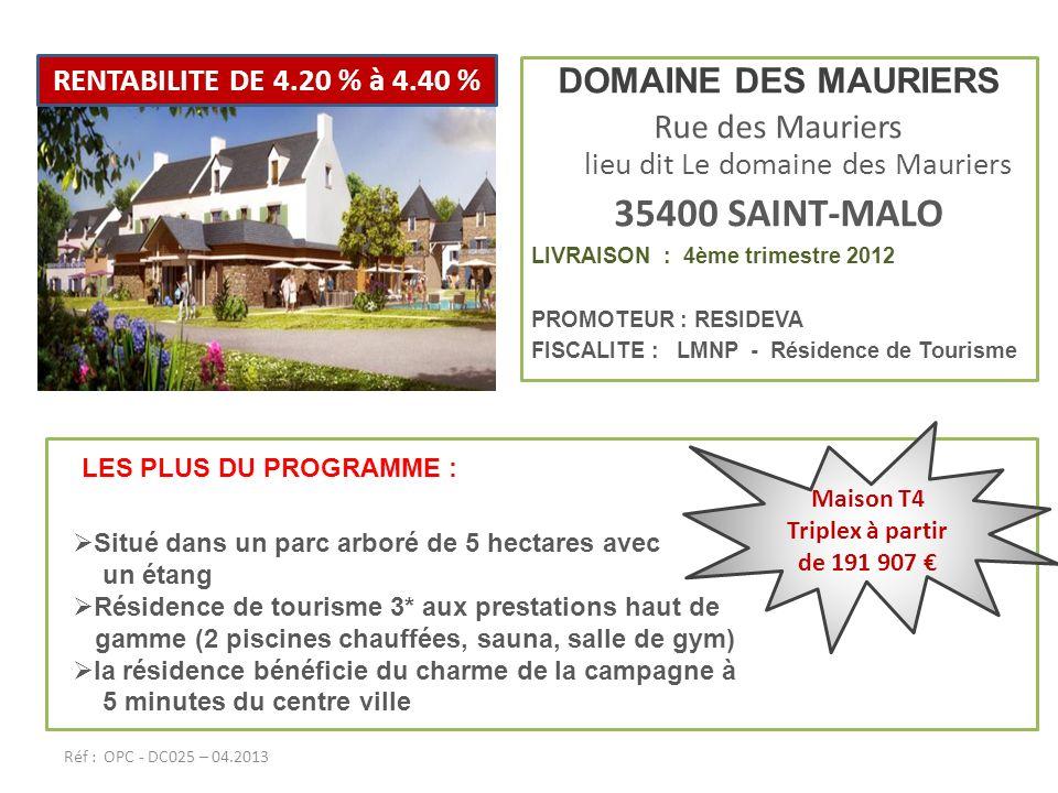 DOMAINE DES MAURIERS Rue des Mauriers lieu dit Le domaine des Mauriers 35400 SAINT-MALO LIVRAISON : 4ème trimestre 2012 PROMOTEUR : RESIDEVA FISCALITE