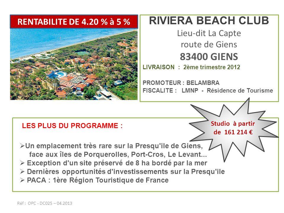 RIVIERA BEACH CLUB Lieu-dit La Capte route de Giens 83400 GIENS LIVRAISON : 2ème trimestre 2012 PROMOTEUR : BELAMBRA FISCALITE : LMNP - Résidence de T