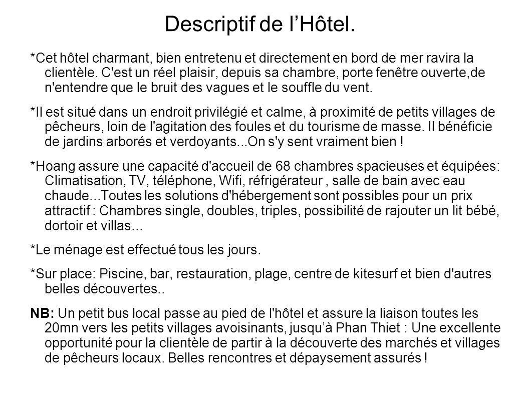 Descriptif de lHôtel. *Cet hôtel charmant, bien entretenu et directement en bord de mer ravira la clientèle. C'est un réel plaisir, depuis sa chambre,