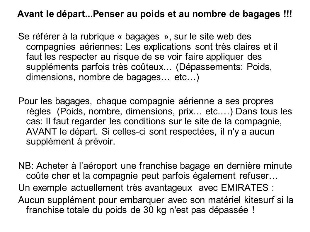 Avant le départ...Penser au poids et au nombre de bagages !!! Se référer à la rubrique « bagages », sur le site web des compagnies aériennes: Les expl