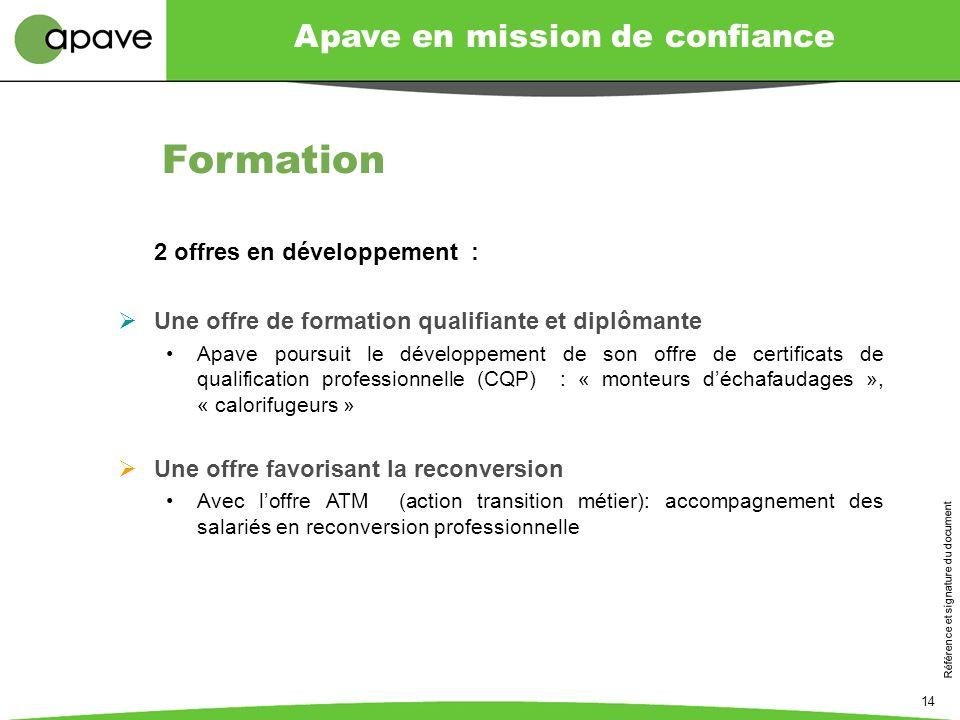 Apave en mission de confiance Référence et signature du document 14 2 offres en développement : Une offre de formation qualifiante et diplômante Apave
