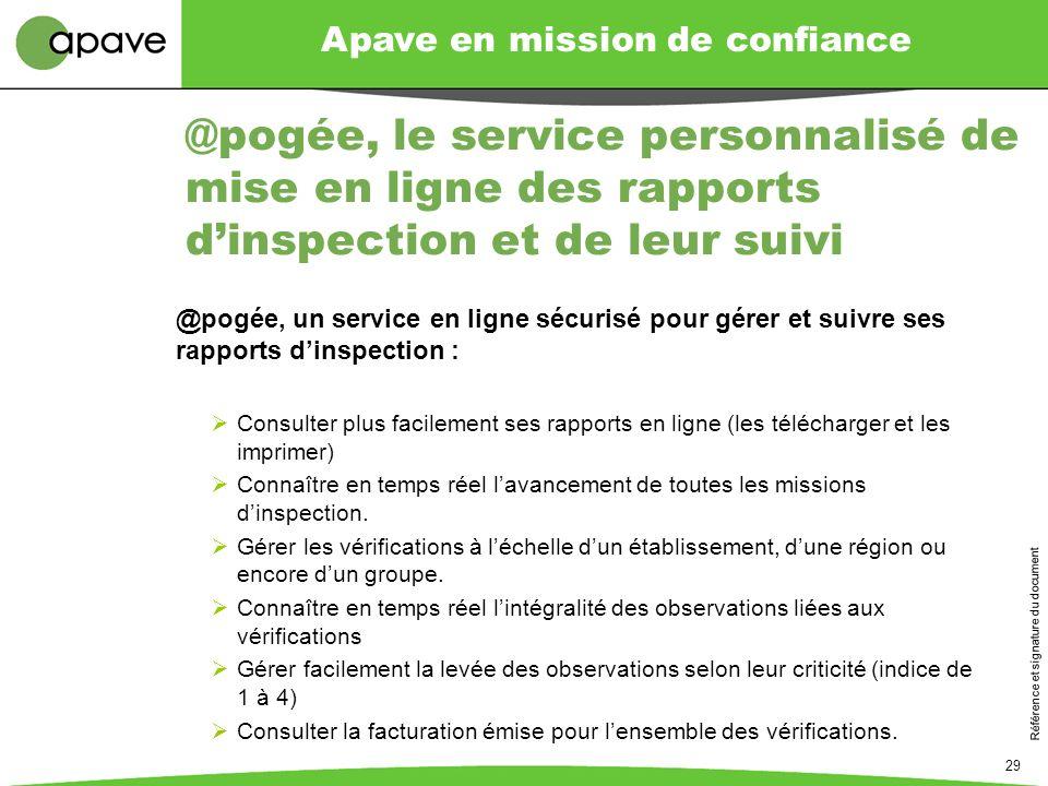 Apave en mission de confiance Référence et signature du document 29 @pogée, le service personnalisé de mise en ligne des rapports dinspection et de le