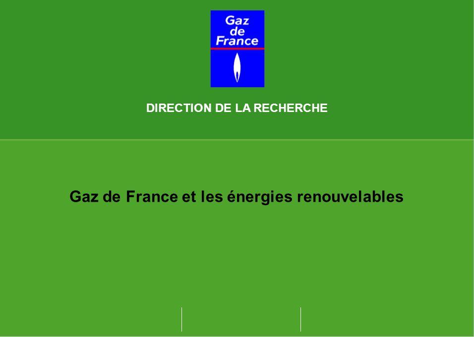 DIRECTION DE LA RECHERCHE Gaz de France et les énergies renouvelables