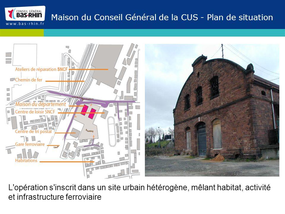 Maison du Conseil Général de la CUS - Plan de situation L'opération s'inscrit dans un site urbain hétérogène, mêlant habitat, activité et infrastructu