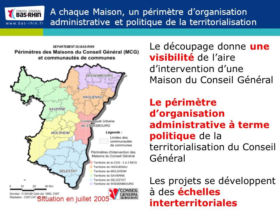 A chaque Maison, un périmètre dorganisation administrative et politique de la territorialisation Situation en juillet 2005 Le découpage donne une visi