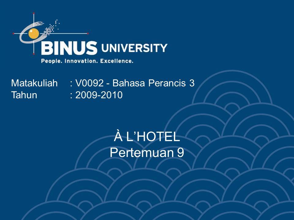 3 Bina Nusantara University RENSEIGNER Cliente: Comment est situé votre hôtel.