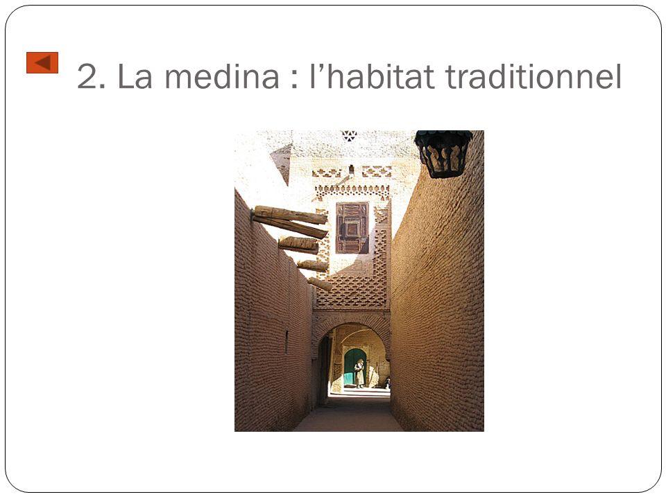 2. La medina : lhabitat traditionnel