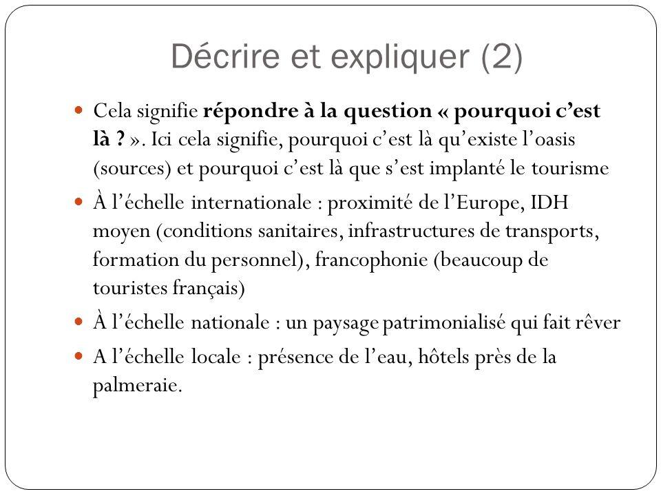 Décrire et expliquer (2) Cela signifie répondre à la question « pourquoi cest là .