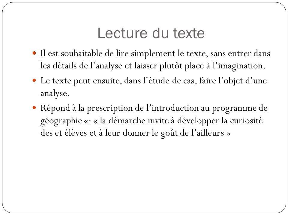 Lecture du texte Il est souhaitable de lire simplement le texte, sans entrer dans les détails de lanalyse et laisser plutôt place à limagination.