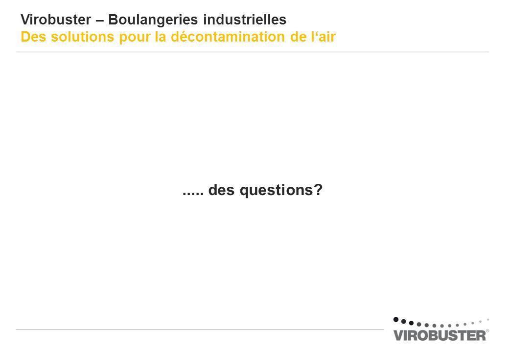 Virobuster – Boulangeries industrielles Des solutions pour la décontamination de lair..... des questions?