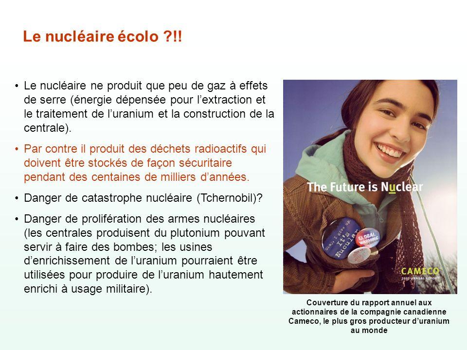 Le nucléaire écolo ?!! Couverture du rapport annuel aux actionnaires de la compagnie canadienne Cameco, le plus gros producteur duranium au monde Le n