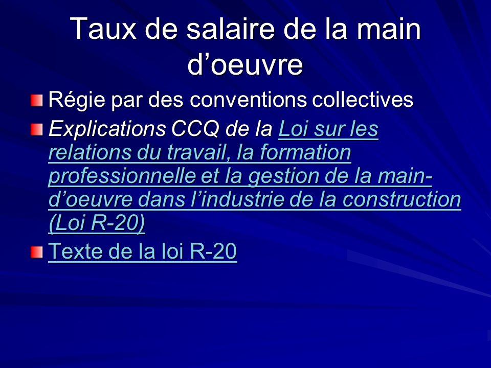 Taux de salaire de la main doeuvre Régie par des conventions collectives Explications CCQ de la Loi sur les relations du travail, la formation profess