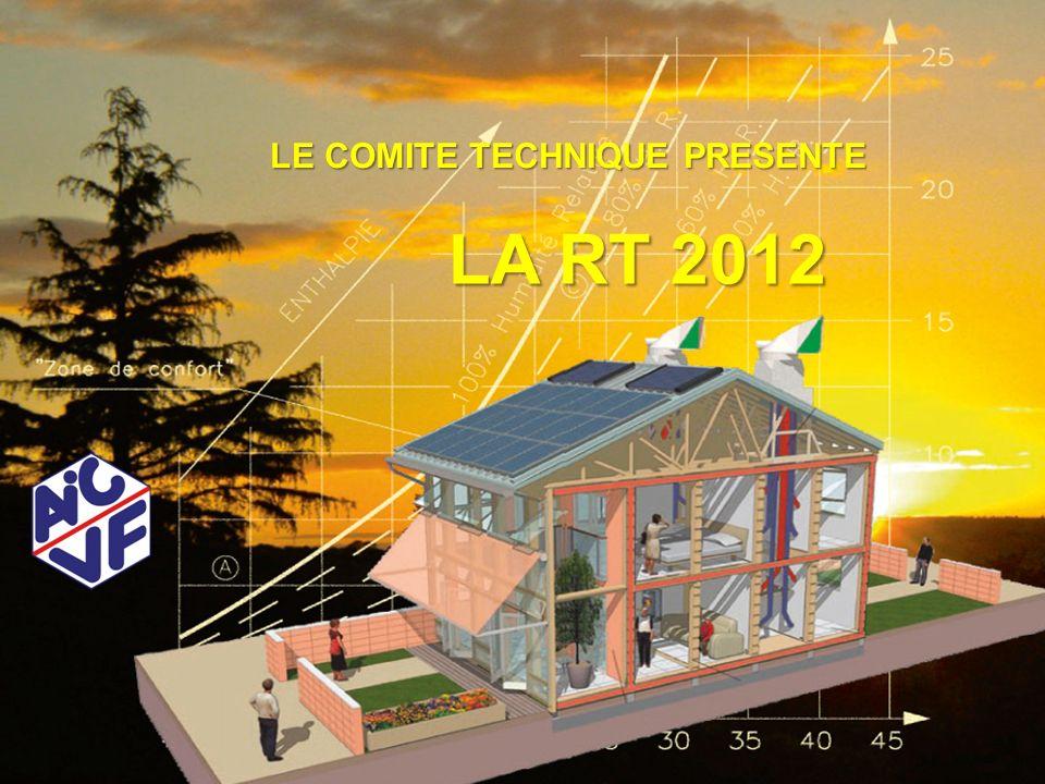 AOUT 2011AICVF et RT 2012 1 LE COMITE TECHNIQUE PRESENTE LA RT 2012