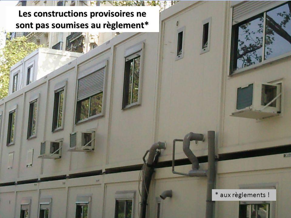 *aux réglements Les constructions provisoires ne sont pas soumises au règlement* * aux règlements !