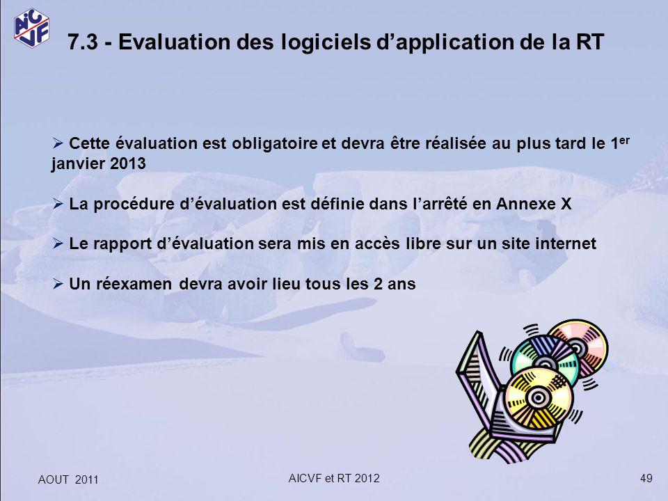 49 7.3 - Evaluation des logiciels dapplication de la RT Cette évaluation est obligatoire et devra être réalisée au plus tard le 1 er janvier 2013 La p