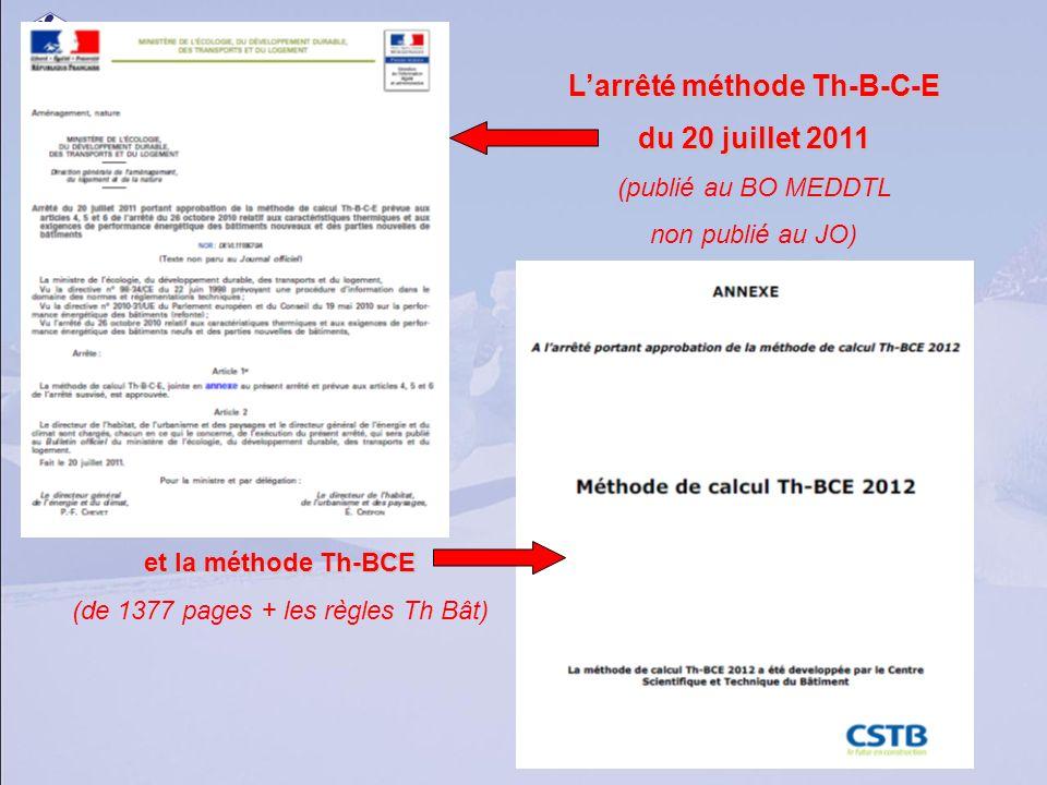 Larrêté méthode Th-B-C-E du 20 juillet 2011 (publié au BO MEDDTL non publié au JO) et la méthode Th-BCE (de 1377 pages + les règles Th Bât)