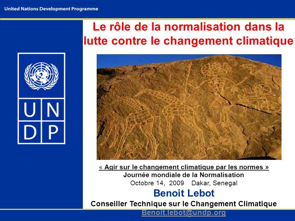 Le rôle de la normalisation dans la lutte contre le changement climatique « Agir sur le changement climatique par les normes » Journée mondiale de la