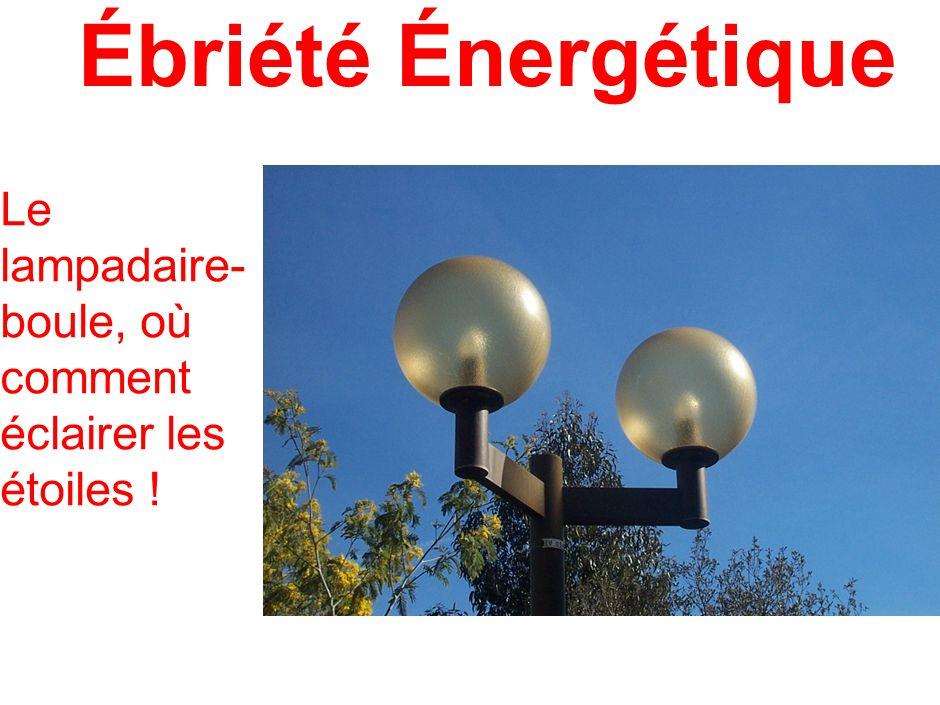 Ébriété Énergétique Le lampadaire- boule, où comment éclairer les étoiles !