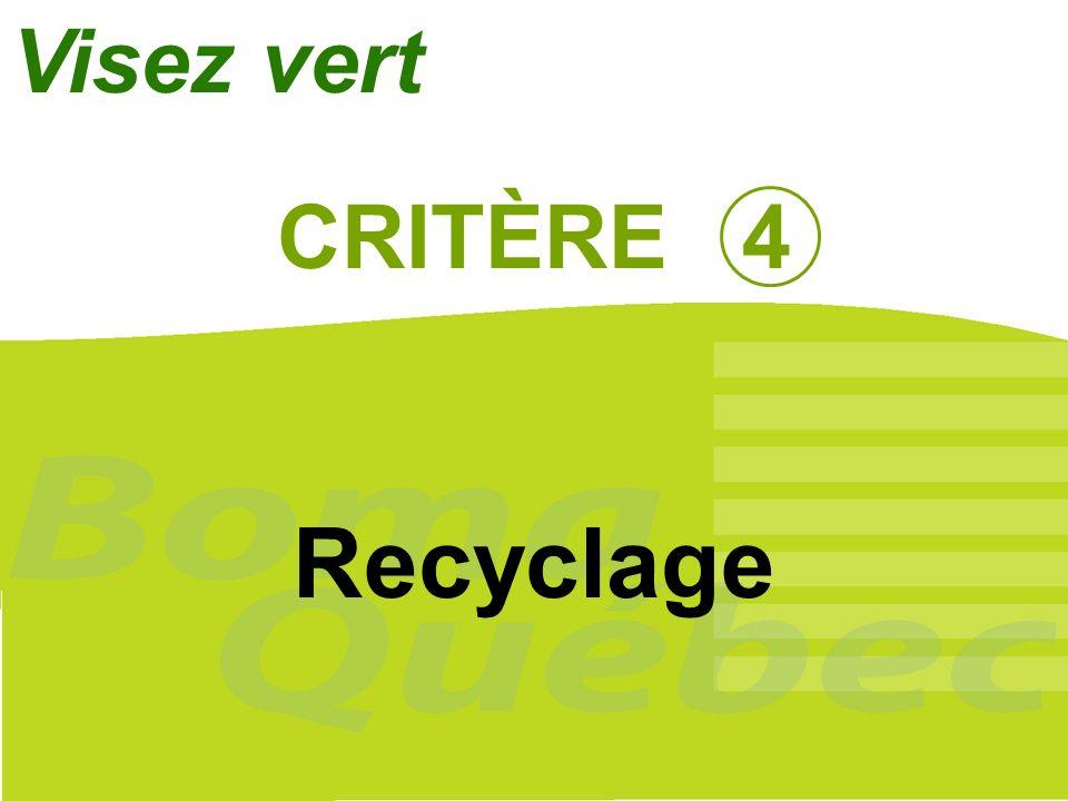24 CRITÈRE 4 Recyclage Visez vert
