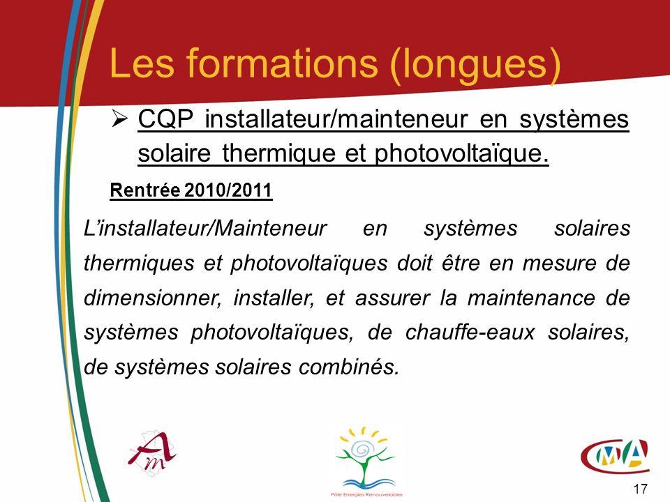 17 CQP installateur/mainteneur en systèmes solaire thermique et photovoltaïque. Rentrée 2010/2011 Linstallateur/Mainteneur en systèmes solaires thermi