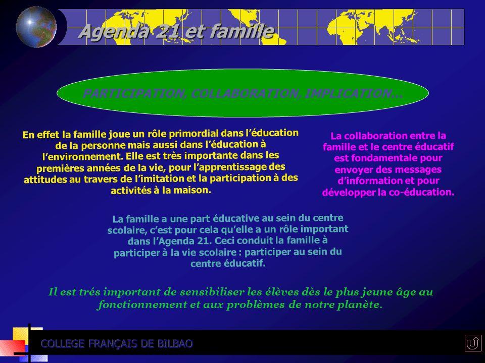 Agenda 21 et famille PARTICIPATION, COLLABORATION, IMPLICATION... En effet la famille joue un rôle primordial dans léducation de la personne mais auss