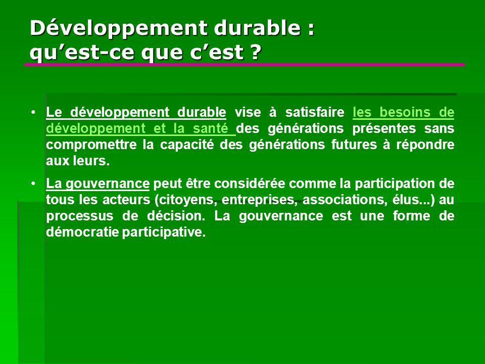Le développement durable vise à satisfaire les besoins de développement et la santé des générations présentes sans compromettre la capacité des généra