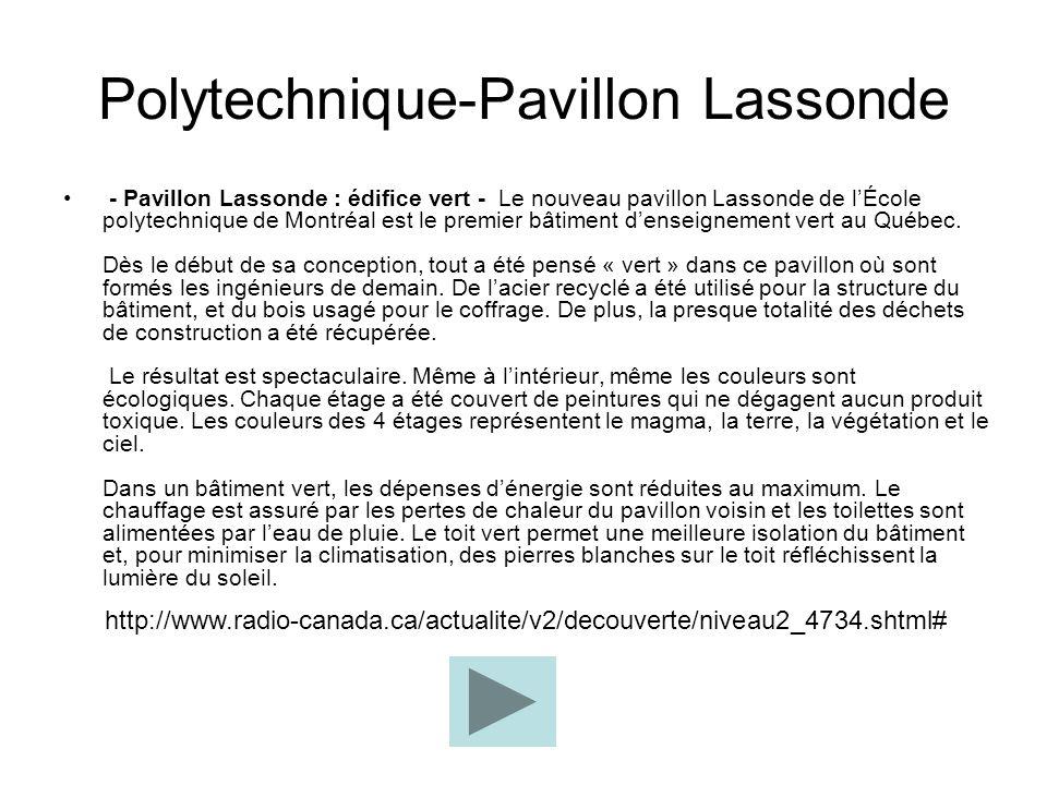 Polytechnique-Pavillon Lassonde - Pavillon Lassonde : édifice vert - Le nouveau pavillon Lassonde de lÉcole polytechnique de Montréal est le premier bâtiment denseignement vert au Québec.