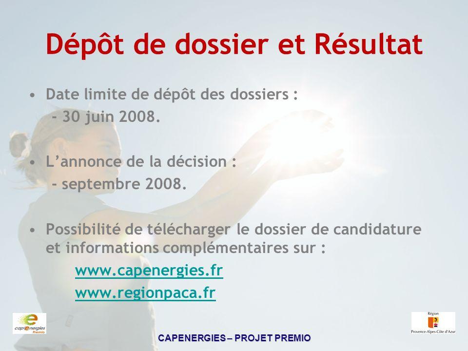CAPENERGIES – PROJET PREMIO Dépôt de dossier et Résultat Date limite de dépôt des dossiers : - 30 juin 2008.