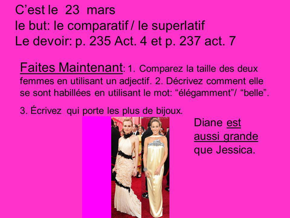 Cest le 23 mars le but: le comparatif / le superlatif Le devoir: p.