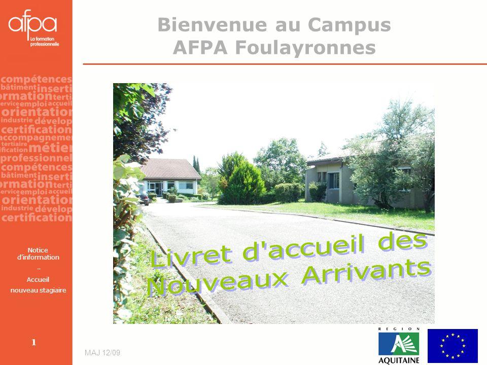Notice dinformation – Accueil nouveau stagiaire MAJ 12/09 1 Bienvenue au Campus AFPA Foulayronnes