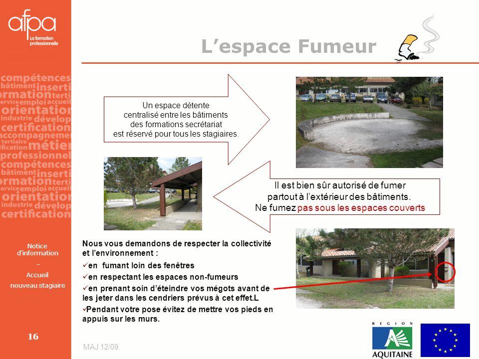 Notice dinformation – Accueil nouveau stagiaire MAJ 12/09 16 Lespace Fumeur Un espace détente centralisé entre les bâtiments des formations secrétaria