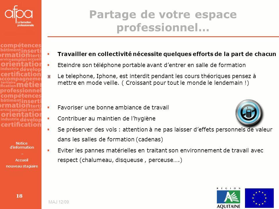Notice dinformation – Accueil nouveau stagiaire MAJ 12/09 18 Partage de votre espace professionnel… Travailler en collectivité nécessite quelques effo