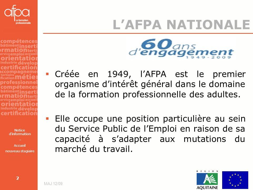 Notice dinformation – Accueil nouveau stagiaire MAJ 12/09 2 LAFPA NATIONALE Créée en 1949, lAFPA est le premier organisme dintérêt général dans le dom