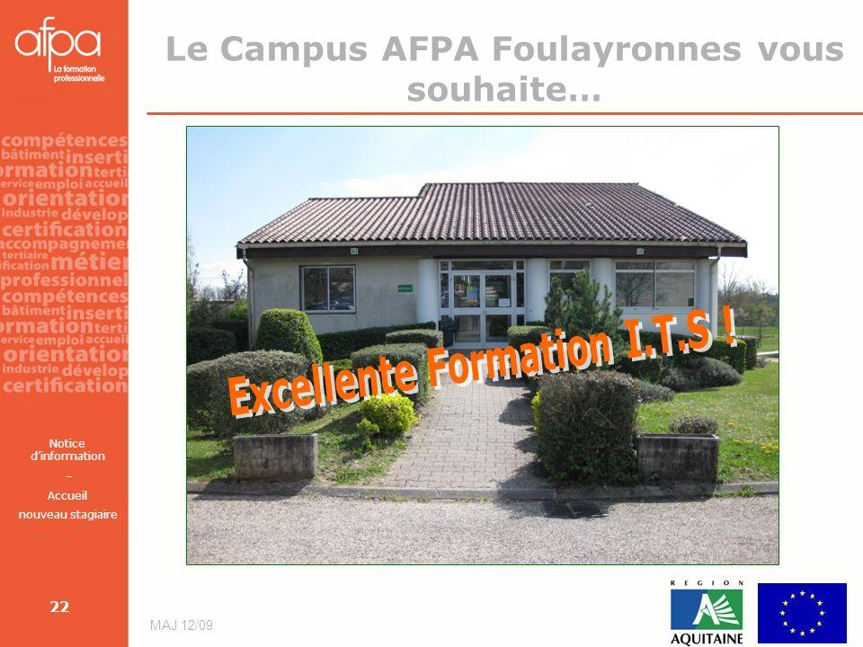 Notice dinformation – Accueil nouveau stagiaire MAJ 12/09 22 Le Campus AFPA Foulayronnes vous souhaite…