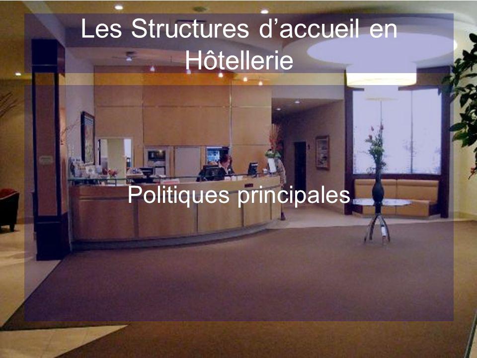 Les Structures daccueil en Hôtellerie Politique Commerciale: Satisfaire les besoins des clients