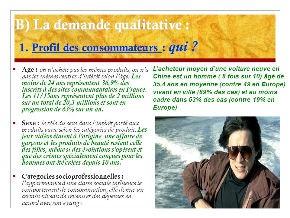 B) La demande qualitative : 1.Profil des consommateurs : qui .