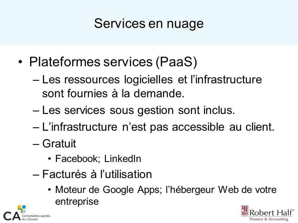 Services en nuage Plateformes services (PaaS) –Les ressources logicielles et linfrastructure sont fournies à la demande. –Les services sous gestion so