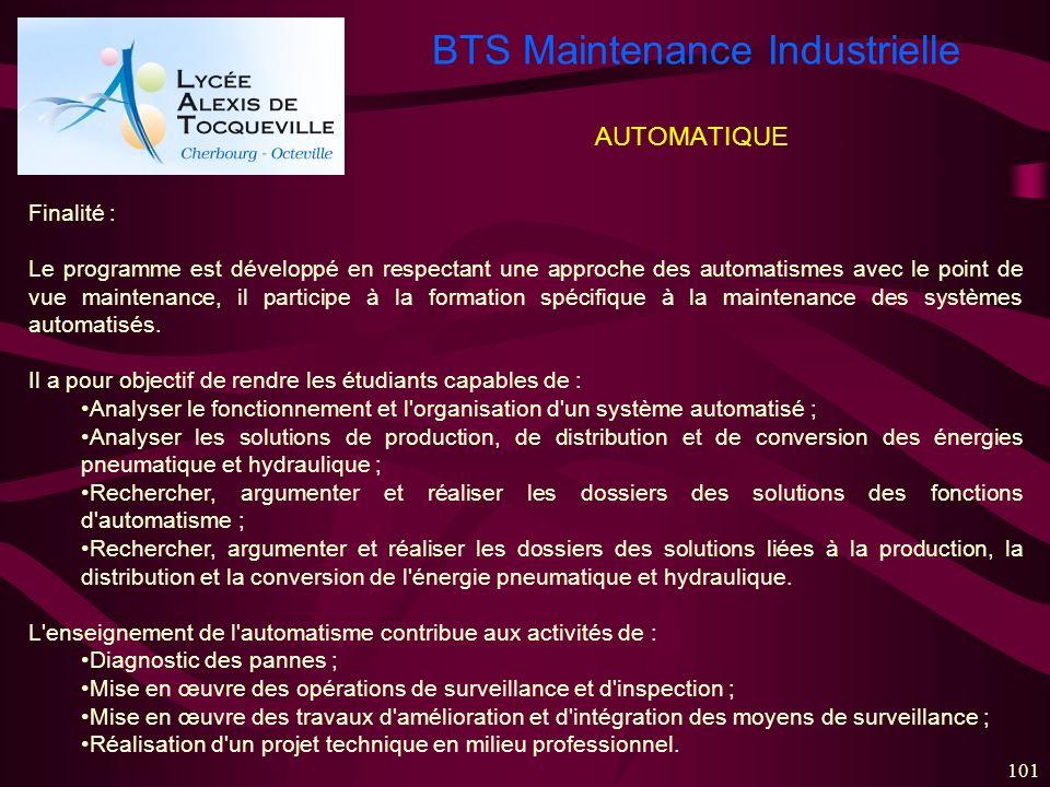 BTS Maintenance Industrielle 101 AUTOMATIQUE Finalité : Le programme est développé en respectant une approche des automatismes avec le point de vue ma