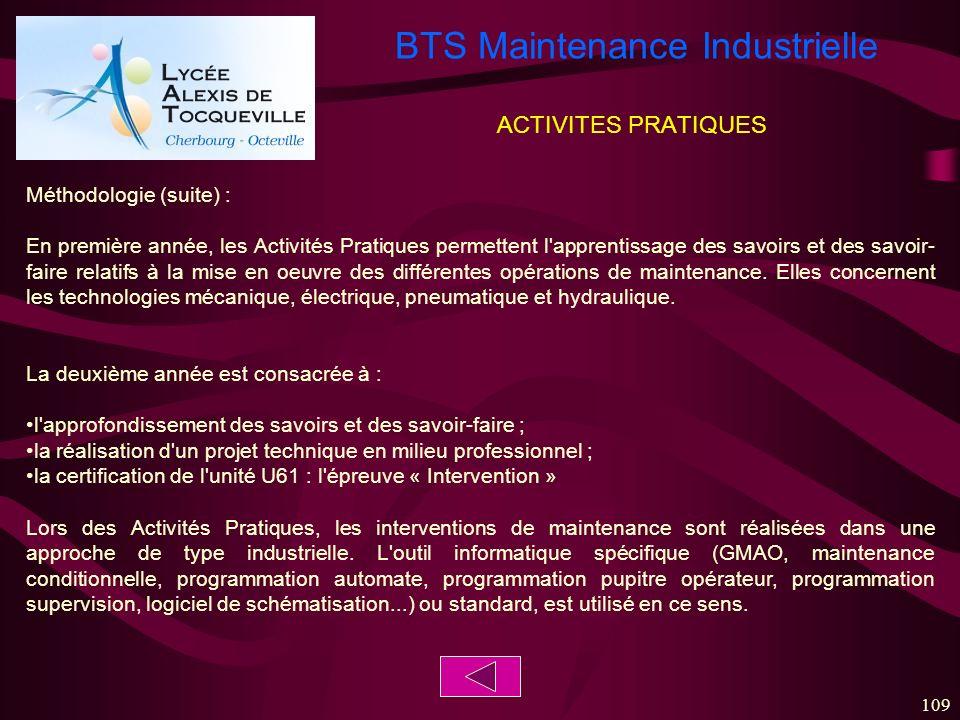 BTS Maintenance Industrielle 109 ACTIVITES PRATIQUES Méthodologie (suite) : En première année, les Activités Pratiques permettent l'apprentissage des