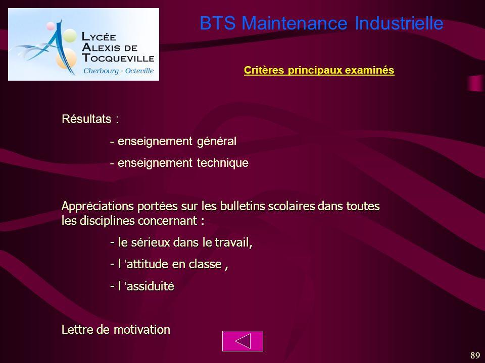BTS Maintenance Industrielle 89 Critères principaux examinés Résultats : - enseignement général - enseignement technique Appr é ciations port é es sur