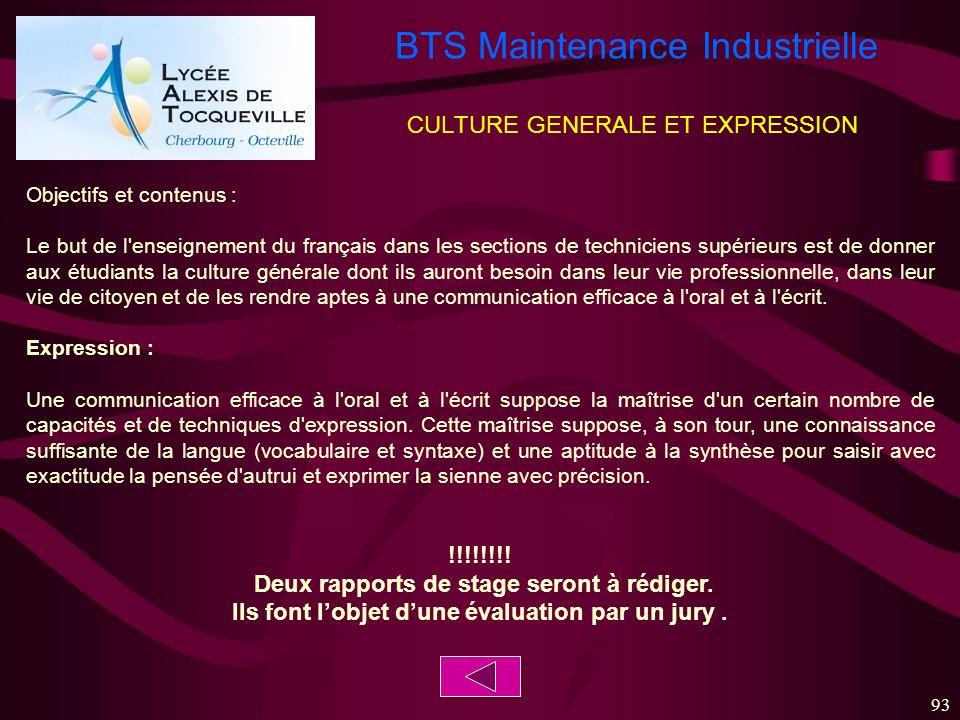 BTS Maintenance Industrielle 93 CULTURE GENERALE ET EXPRESSION Objectifs et contenus : Le but de l'enseignement du français dans les sections de techn