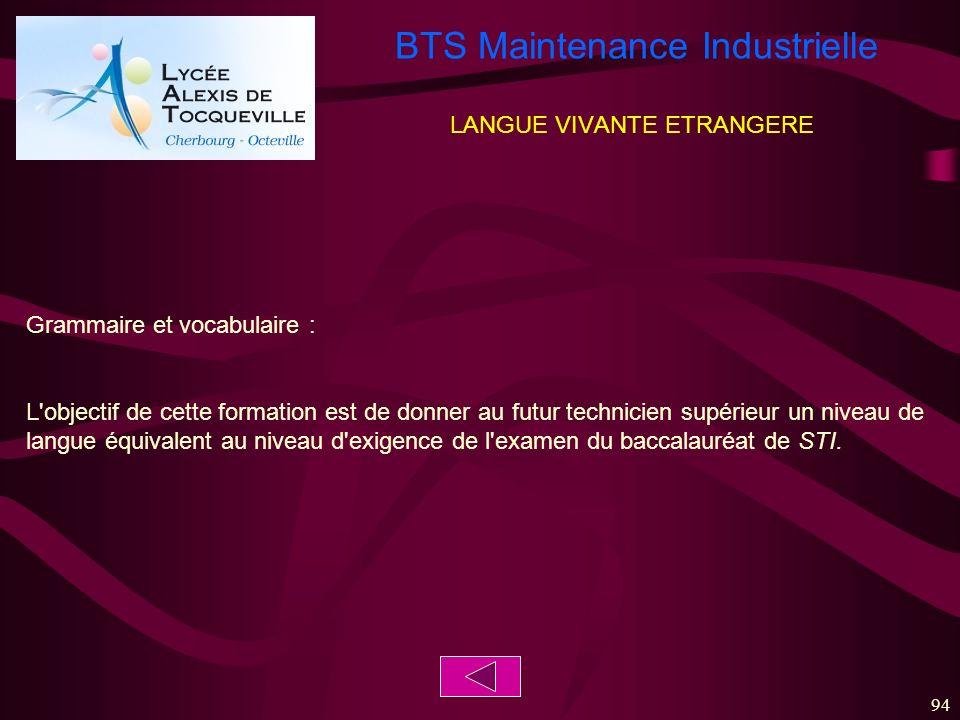 BTS Maintenance Industrielle 94 LANGUE VIVANTE ETRANGERE Grammaire et vocabulaire : L'objectif de cette formation est de donner au futur technicien su